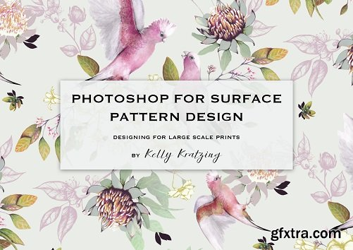 Photoshop for Surface Pattern Design - Designing for Large-Scale Prints