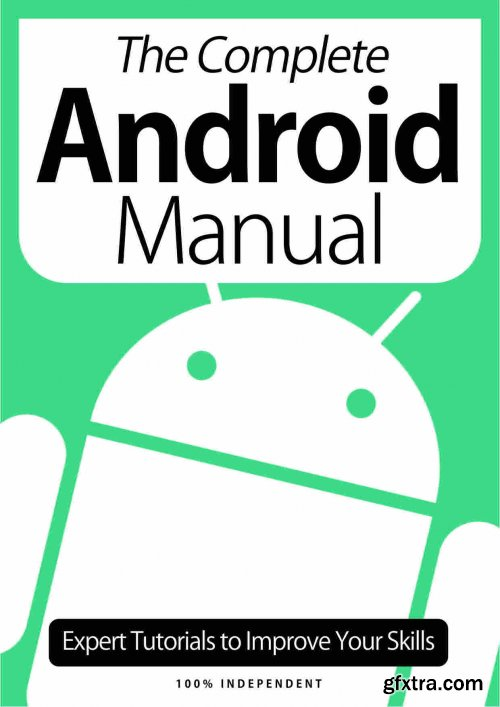The Complete Android Manual - Expert Tutorials To Improve Your Skills, 7th Edition, October 2020