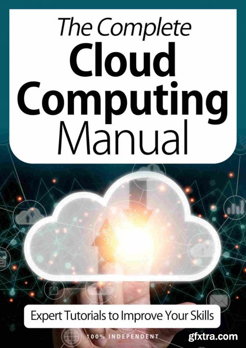 The Complete Cloud Computing Manual - Expert Tutorials To Improve Your Skills 7th Edition, October 2020