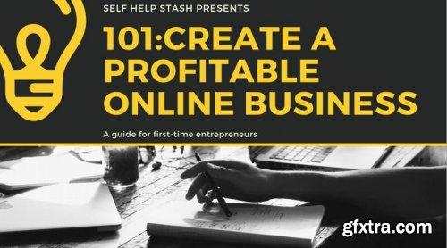 101: Create a Profitable Online Business
