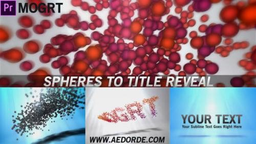 Videohive - Spheres To Title Reveal (Mogrt)