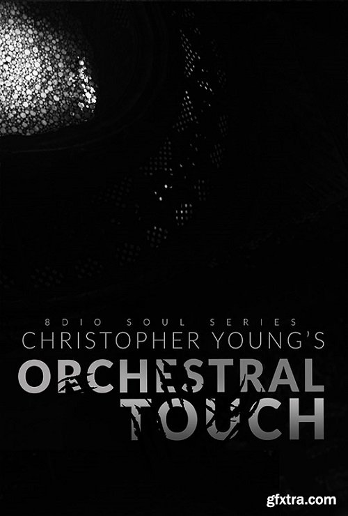 8dio Soul Series Christopher Young: Orchestral Touch KONTAKT-DECiBEL