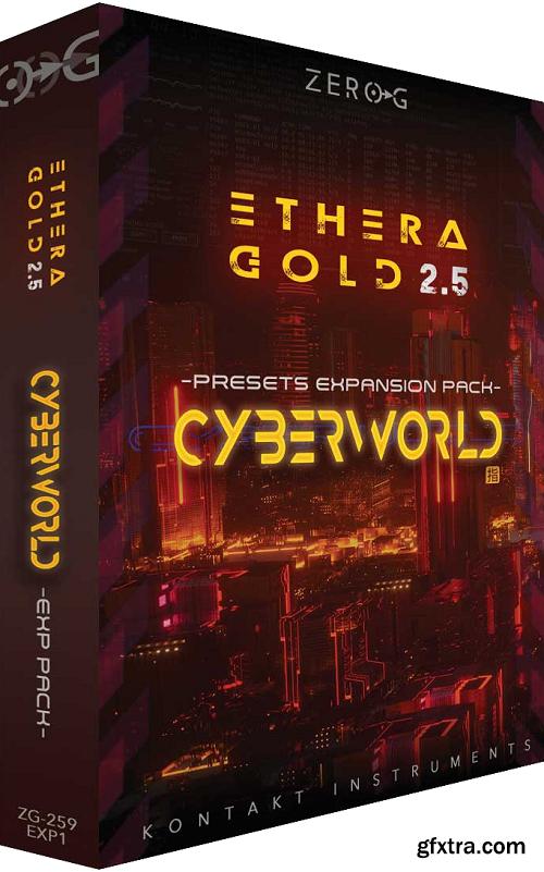 Zero-G CyberWorld Presets: Ethera Gold 2.5 Expansion Pack KONTAKT