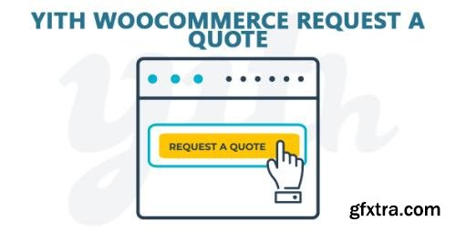 YiThemes - YITH Woocommerce Request A Quote v2.4.0