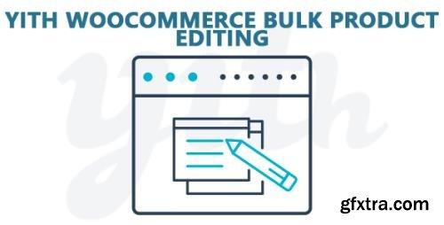 YiThemes - YITH WooCommerce Bulk Product Editing v1.2.27