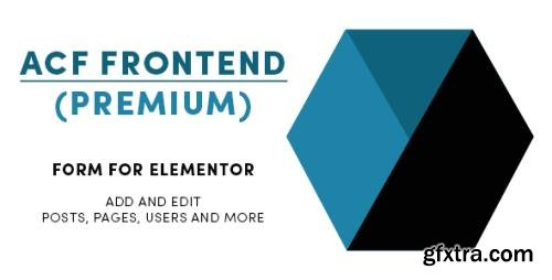 ACF Frontend (Premium) v2.6.14 - Form for Elementor - Add & Edit Posts, Pages, Users & More - NULLED