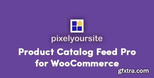 PixelYourSite - Product Catalog Feed Pro for WooCommerce v5.0.0 - NULLED