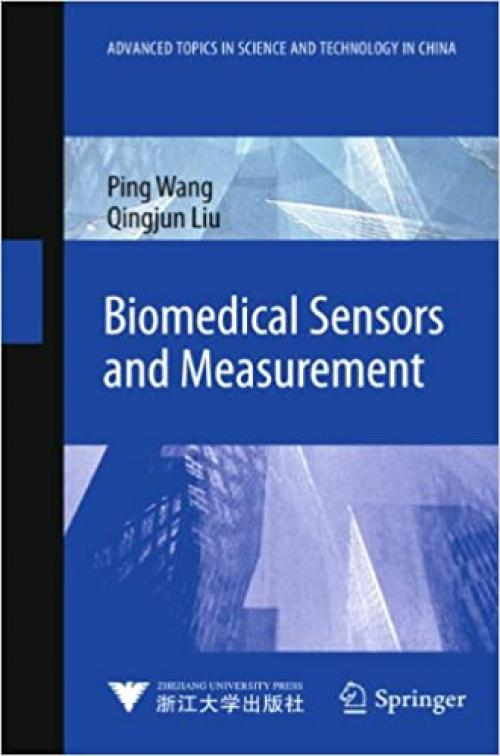 Biomedical Sensors and Measurement (Advanced Topics in Science and Technology in China)