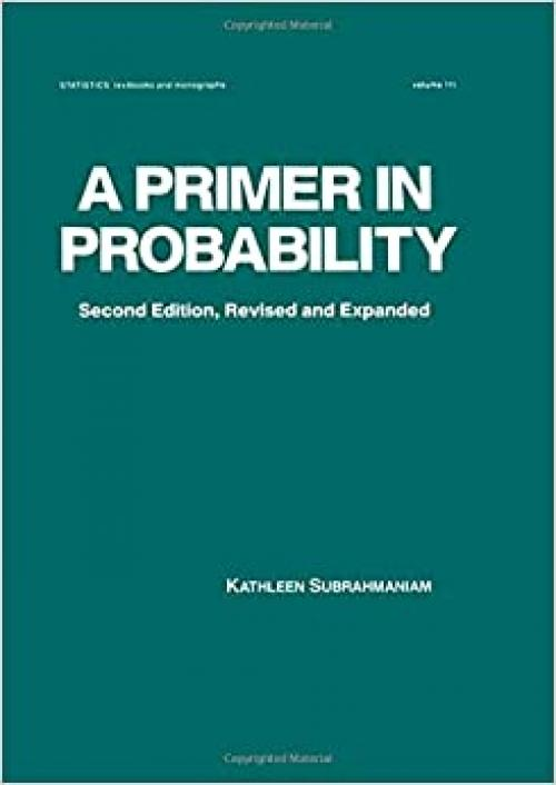 A Primer in Probability (Statistics: A Series of Textbooks and Monographs)