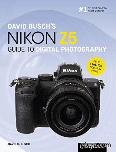 David Busch\'s Nikon Z5 Guide to Digital Photography