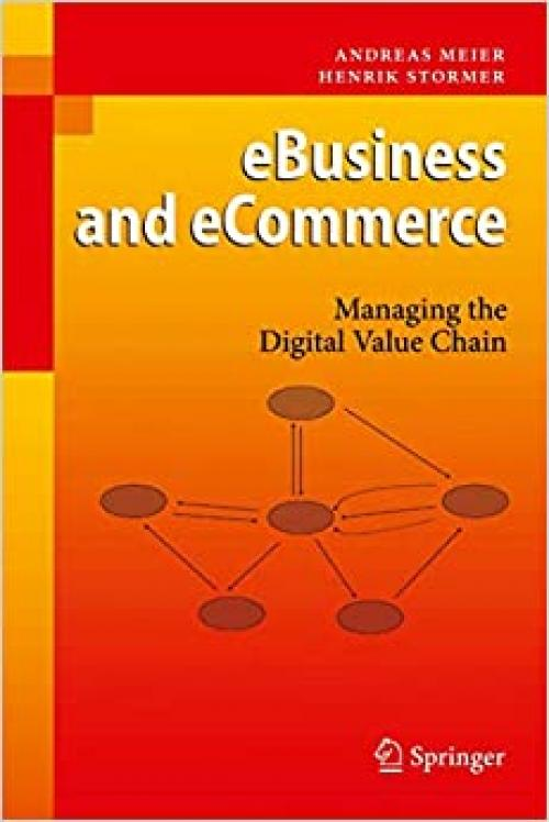 eBusiness & eCommerce: Managing the Digital Value Chain