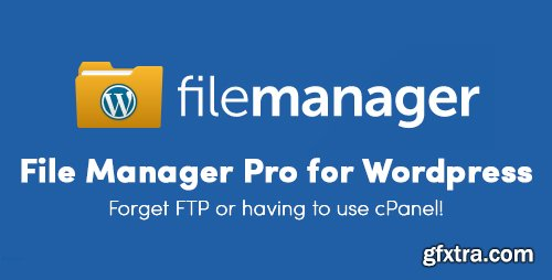 File Manager Pro v8.0 - Manage Your WordPress Files - NULLED