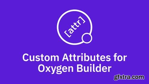 Oxygen Attributes v1.3.2 - Useful Plugin To Add Custom Attributes To Oxygen Components