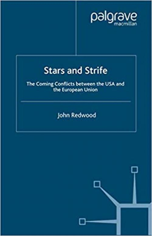 Stars and Strife: The Coming Conflicts between the USA and the European Union