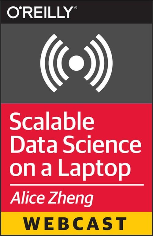 Oreilly - Scalable Data Science On A Laptop - 9781491911419