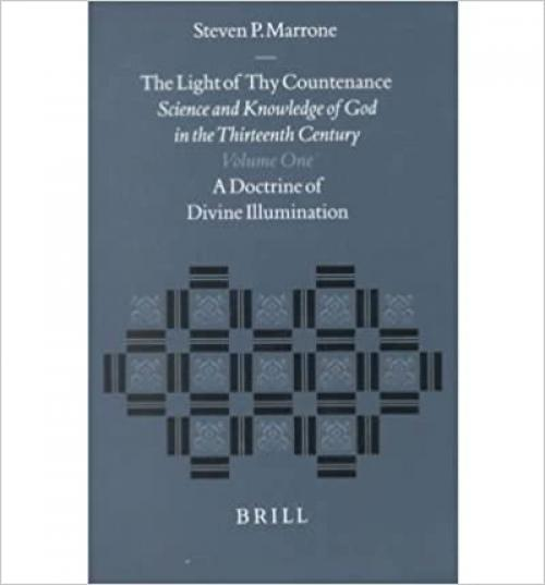 The Light of Thy Countenance: Science and Knowledge of God in the Thirteenth Century (Studies in the History of Christian Thought) (2 Volume Set)