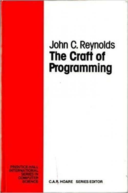 The Craft of Programming (Prentice-Hall International Series in Computer Science)