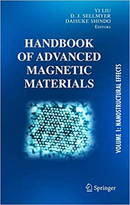 Handbook of Advanced Magnetic Materials: Vol 1. Nanostructural Effects. Vol 2. Characterization and Simulation. Vol 3. Fabrication and Processing. Vol ... (Developments in Hydrobiology S) (v. 1)