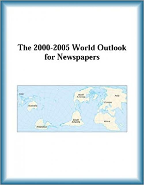 The 2000-2005 World Outlook for Newspapers