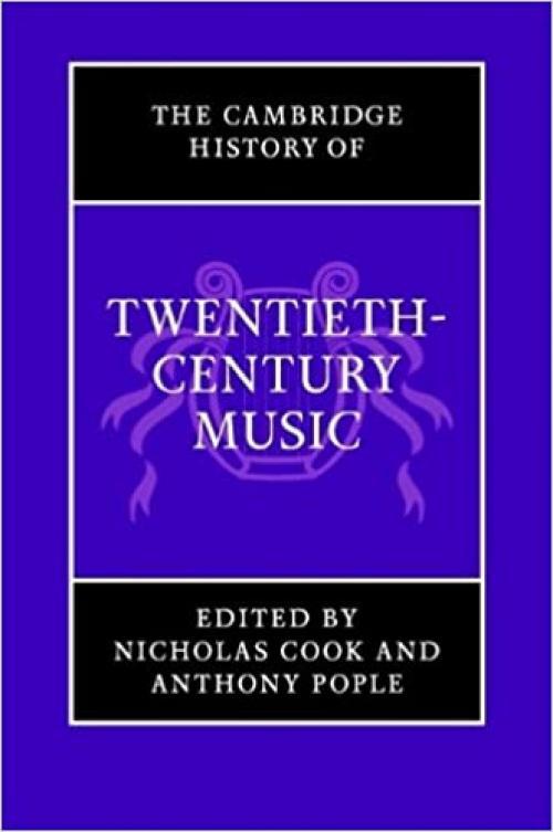 The Cambridge History of Twentieth-Century Music (The Cambridge History of Music)
