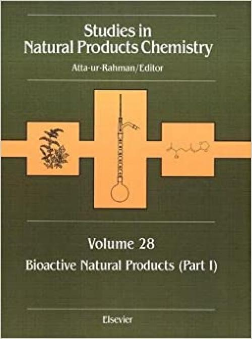 Studies in Natural Products Chemistry: Bioactive Natural Products (Part I) (Volume 28) (Studies in Natural Products Chemistry, Volume 28)