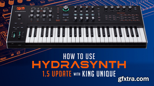 Sonic Academy ASM Hydrasynth 1.5 with King Unique TUTORiAL-SYNTHiC4TE