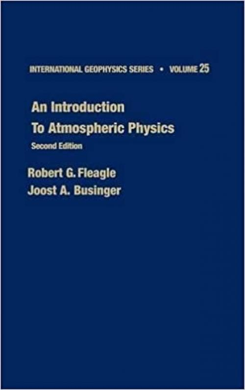 An Introduction to Atmospheric Physics (Volume 25) (International Geophysics, Volume 25)