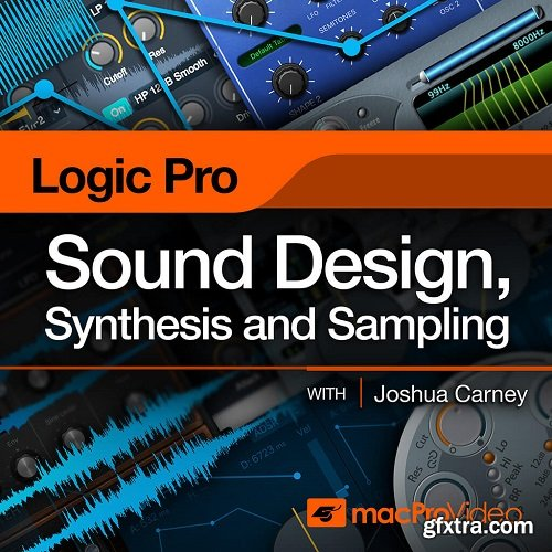 MacProVideo Logic Pro X 309 Sound Design, Synthesis and Sampling TUTORiAL