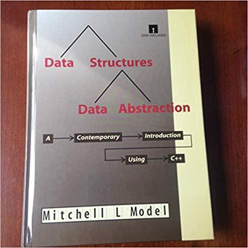 Data Structures, Data Abstractions: A Contemporary Introduction Using C++/Book and Disk