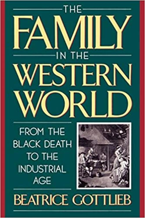 The Family in the Western World: From the Black Death to the Industrial Age