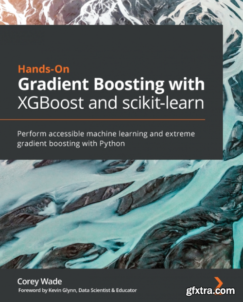 Hands-On Gradient Boosting with XGBoost and scikit-learn