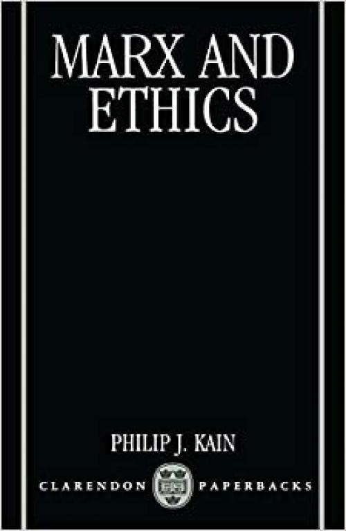 Marx and Ethics (Clarendon Paperbacks)