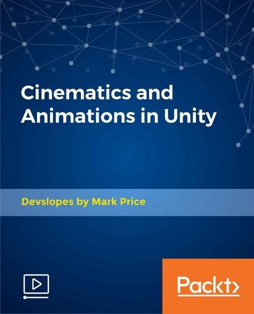 Oreilly - Cinematics and Animations in Unity - 9781838551209
