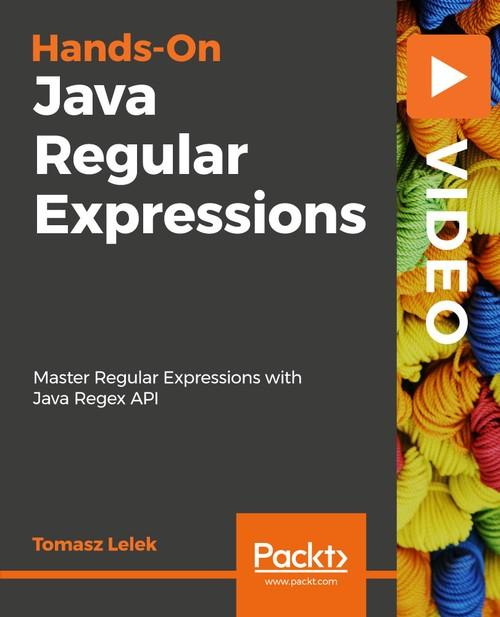 Oreilly - Hands-On Java Regular Expressions - 9781838555900