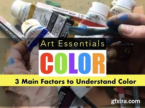Art Essentials: COLOR/ Really Learn What Color in Fine Arts is All About