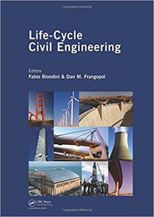 Life-Cycle Civil Engineering: Proceedings of the International Symposium on Life-Cycle Civil Engineering, IALCCE '08, held in Varenna, Lake Como, ... (Life-Cycle of Civil Engineering Systems)