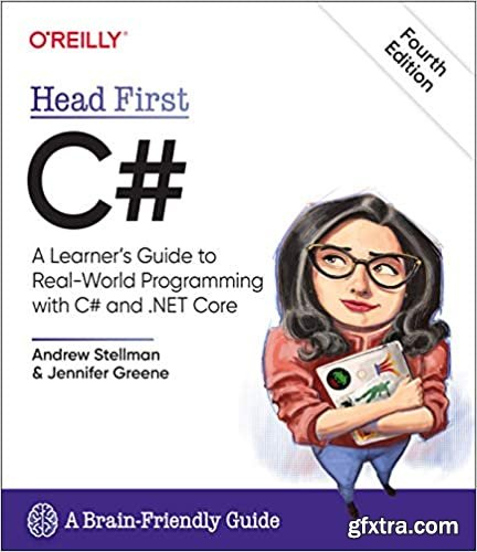 Head First C#: A Learner\'s Guide to Real-World Programming with C# and .NET Core, 4th Edition
