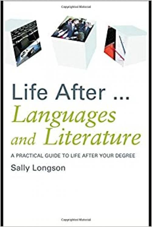 Life After...Languages and Literature: A practical guide to life after your degree (Life After University)
