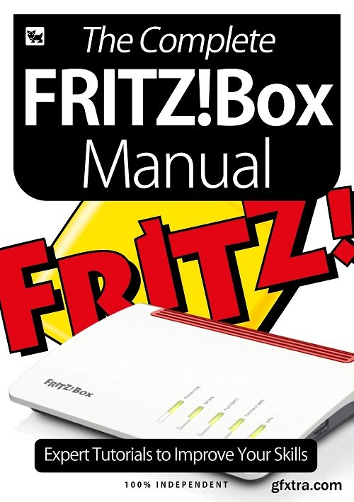 The Complete Fritz!BOX Manual - Expert Tutorials To Improve Your Skills, 3rd Edition 2020