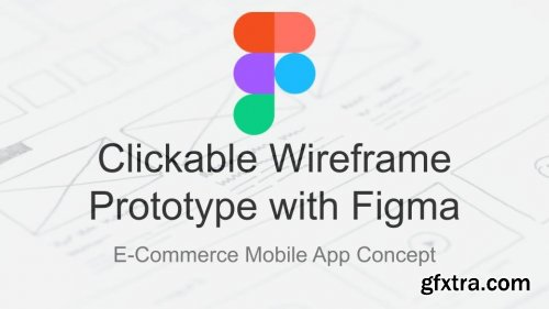 Figma for Beginners: Creating a Clickable Wireframe Prototype