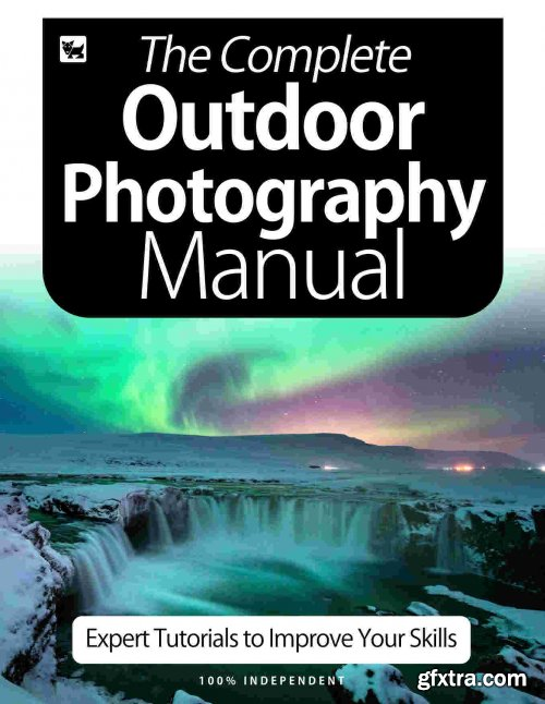 The Complete Outdoor Photography Manual - 6th Edition 2020
