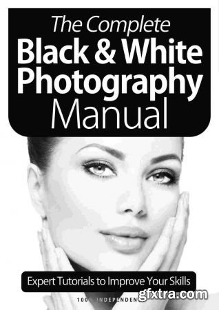 The Complete Black & White Photography Manual - 8th Edition 2021