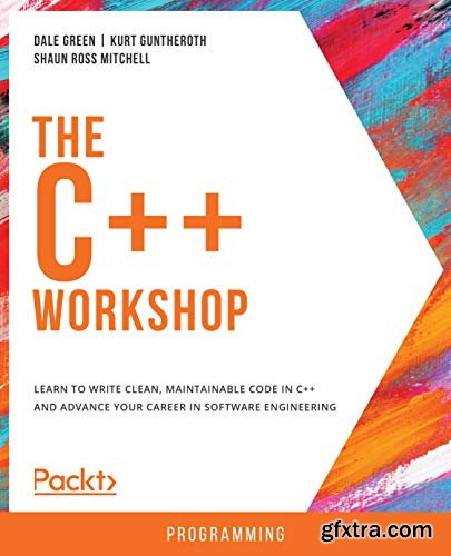 The C++ Workshop: A New, Interactive Approach to Learning C++