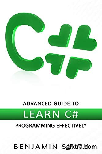 C#: Advanced Guide to Learn C# Programming Effectively