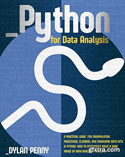 Python for Data Analysis: A Practical Guide for Manipulating