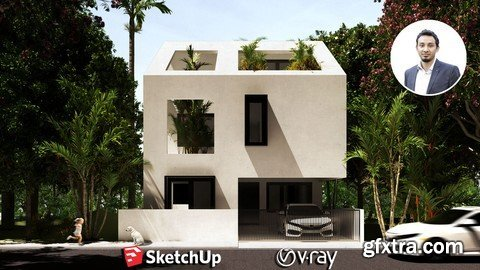 The Complete Sketchup & Vray Course for Exterior Design 2020