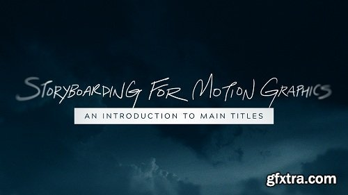 Storyboarding For Motion Graphics: An Introduction to Main Titles