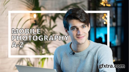 Mobile Photography - Take professional photos with your phone