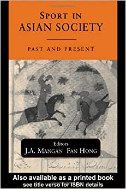 Sport in Asian Society: Past and Present (Sport in the Global Society)