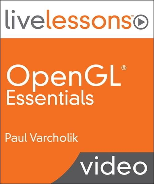 Oreilly - OpenGL Essentials LiveLessons (Video Training) - 9780133824360